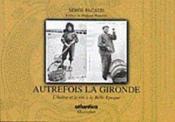 Autrefois la Gironde ; l'huître et le vin à la Belle Epoque - Couverture - Format classique