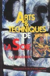 Arts Et Techniques De La Soie - Couverture - Format classique