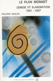 Le plan monnet ; genèse et élaboration, 1941-1947 - Couverture - Format classique