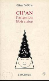 Ch'an l'attention liberatrice - Couverture - Format classique