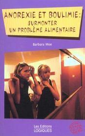Anorexie Et Boulimie ; Surmonter Un Probleme Alimentaire - Intérieur - Format classique