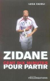 Zidane, 110 minutes pour partir - Couverture - Format classique