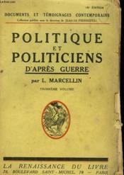 Politique Et Politiciens D'Apres-Guerre. Troisieme Volume. - Couverture - Format classique