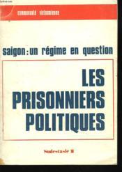 Saigon : Un Regime En Question. Les Prisonniers Politiques - Couverture - Format classique