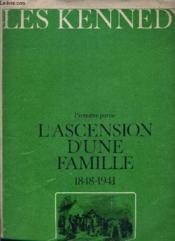 Les Kennedy - Premiere Partie : L'Ascension D'Une Famille 1848-1941. - Couverture - Format classique