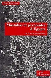 Mastabas Et Pyramides D'Egypte Ou La Mort Denombree - Intérieur - Format classique