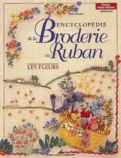 Encyclopédie de la broderie au ruban ; les fleurs - Intérieur - Format classique