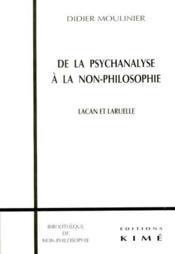 De la psychanalyse a la non-philosophie ; Lacan et Laruelle - Couverture - Format classique
