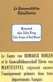 BISMARCK CHEZ JULES FERRY. Le problème scolaire en Alsace et en Lorraine. Le régime confessionnel. Le bilinguisme - Intérieur - Format classique