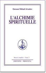 Oeuvres Completes T.2 ; L'Alchimie Spirituelle - Intérieur - Format classique