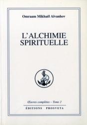 Oeuvres Completes T.2 ; L'Alchimie Spirituelle - Couverture - Format classique
