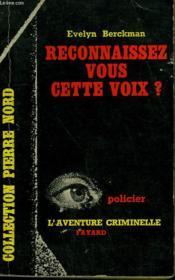 Reconnaissez Vous Cette Voix? Collection L'Aventure Criminelle N° 114 - Couverture - Format classique
