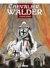 Chevalier Walder t.6 ; chevalier teutonique - Couverture - Format classique