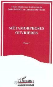 Metamorphoses Ouvrieres T.1 - Couverture - Format classique