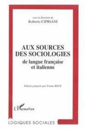 Aux sources des sociologies de langue française et italienne - Couverture - Format classique