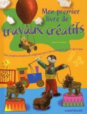 Mon Premier Livre De Travaux Creatifs - Couverture - Format classique