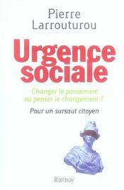 Urgence sociale ; changer le pansement ou penser le changement ? pour un sursaut citoyen - Intérieur - Format classique