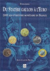 Du statère gaulois à l'euro ; 2000 ans d'histoire monétaire en france - Couverture - Format classique