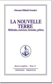 La nouvelle terre ; methodes, exercices, formules, prieres - Intérieur - Format classique