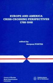 Europe and America ; criss-crossing perspectives, 1788-1848. - Couverture - Format classique