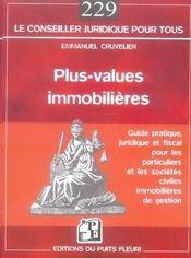 Plus-values immobilières ; guide juridique et pratique pour les particuliers et les sci de gestion - Intérieur - Format classique