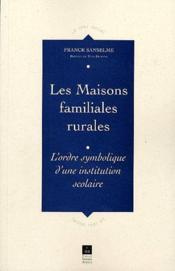 Maisons Familliales Rurales L Ordre Symbolique D Une Institution Scolaire - Couverture - Format classique