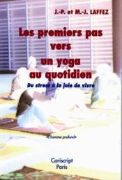 Les premiers pas vers un yoga au quotidien ; du stress à la joie de vivre - Couverture - Format classique
