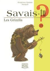 Savais-Tu ? T.19 ; Les Grizzlis - Intérieur - Format classique