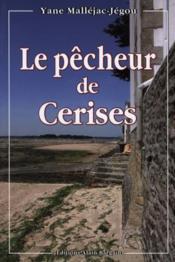 Le Pecheur De Cerises - Couverture - Format classique
