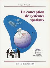 La conception de systèmes spatiaux t.1 ; système, paysage, mouvements - Couverture - Format classique