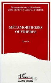 Metamorphoses Ouvrieres T.2 - Intérieur - Format classique