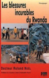 Les blessures incurables du Rwanda - Couverture - Format classique