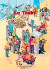 Raconte-Moi... T.20 ; Le Train - Couverture - Format classique