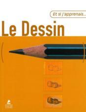 Et Si J'Apprenais T.2 ; Le Dessin - Couverture - Format classique