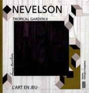 Nevelson ; tropical garden ii - Couverture - Format classique