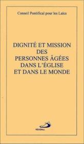 Dignite et mission des personnes agees dans l'eglise - Couverture - Format classique