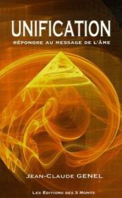 Unification ; répondre au message de l'âme - Couverture - Format classique