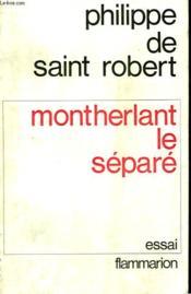 Montherlant Le Separe. - Couverture - Format classique