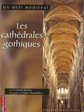 Les Cathedrales Gothiques, Un Defi Medieval - Intérieur - Format classique