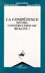 La Competence ; Mythe, Construction Ou Realite ? - Intérieur - Format classique