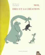 Moi, Dieu Et La Creation - Couverture - Format classique