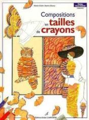 Compositions En Tailles De Crayons - Couverture - Format classique