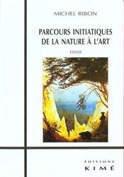 Parcours Initiatiques De La Nature A L'Art - Intérieur - Format classique