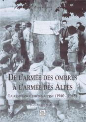 De l'armée des ombres à l'armee des Alpes ; la résistance rhône-alpine (1940-1945) - Couverture - Format classique