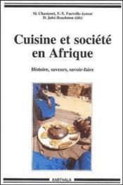 Cuisine Et Societe En Afrique. Histoire, Saveurs, Savoir-Faire - Couverture - Format classique