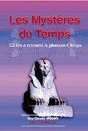 Les mystères du temps t.2 ; on a retrouvé le pharaon cheops - Couverture - Format classique