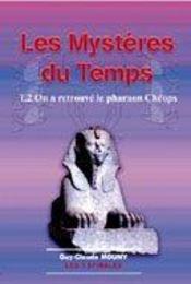 Les mystères du temps t.2 ; on a retrouvé le pharaon cheops - Intérieur - Format classique