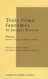 Trois Films Fantomes De Jacques Rivette - Couverture - Format classique