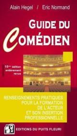 Guide du comédien (10e édition) ; renseignements pratiques pour la formation de l'acteur et son insertion professionnelle - Couverture - Format classique