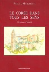 La Corse dans tous les sens ; chroniques d'identité - Couverture - Format classique